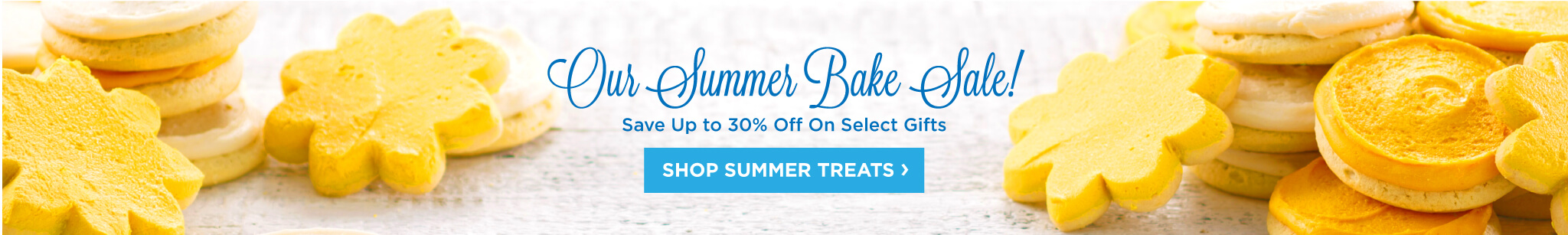 Our Summer Bake Sale - Save Up to 30% Off On Select Gifts